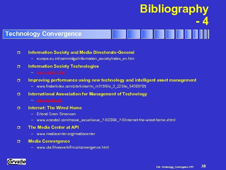 Bibliography -4 Technology Convergence r Information Society and Media Directorate-General – europa. eu. int/comm/dgs/information_society/index_en.