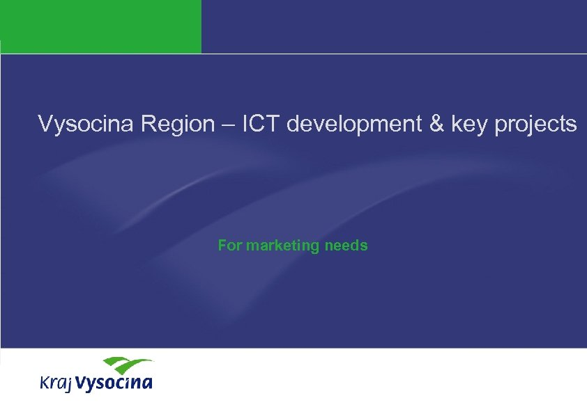 Vysocina Region – ICT development & key projects For marketing needs