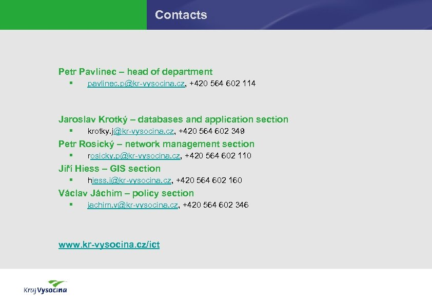 Contacts Petr Pavlinec – head of department § pavlinec. p@kr-vysocina. cz, +420 564 602