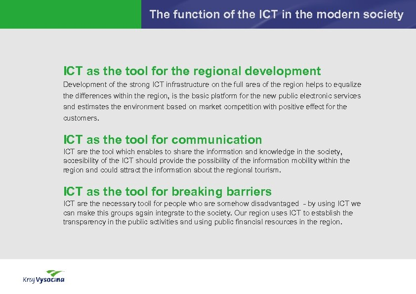 The function of the ICT in the modern society ICT as the tool for