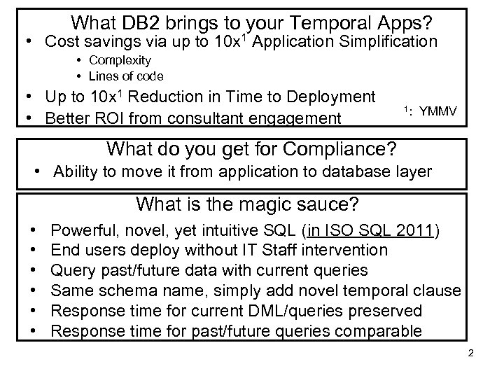 What DB 2 brings to your Temporal Apps? • Cost savings via up to