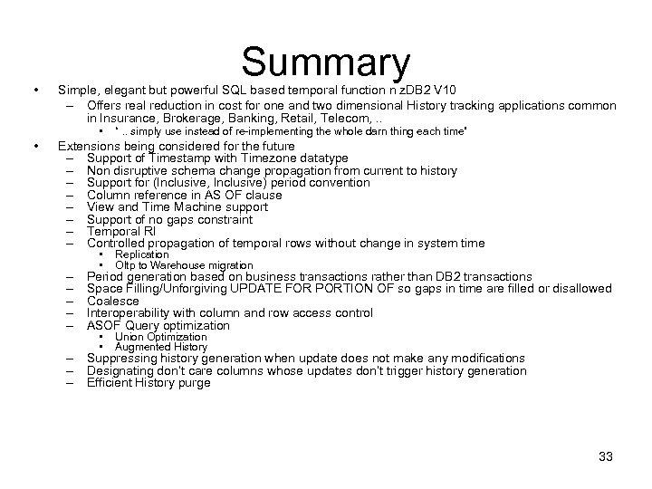 • Summary Simple, elegant but powerful SQL based temporal function n z. DB