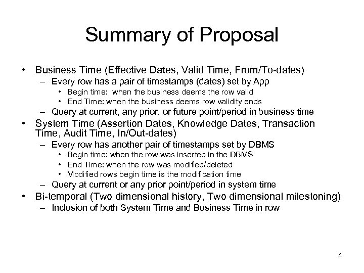 Summary of Proposal • Business Time (Effective Dates, Valid Time, From/To-dates) – Every row