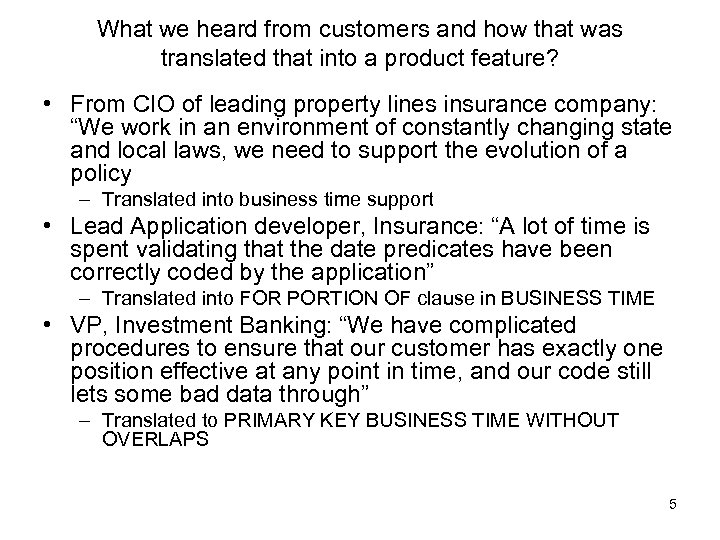 What we heard from customers and how that was translated that into a product