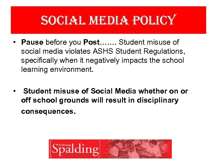 social media policy • Pause before you Post……. Student misuse of social media violates