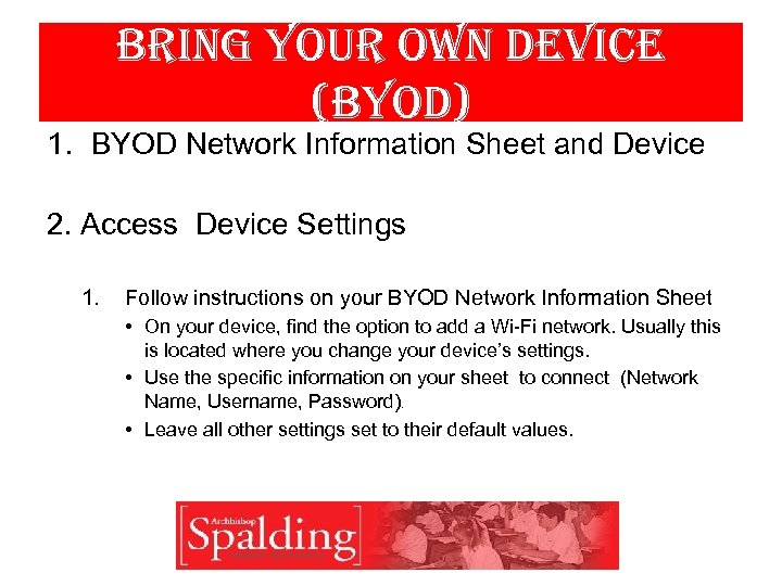 bring your own device (byod) 1. BYOD Network Information Sheet and Device 2. Access