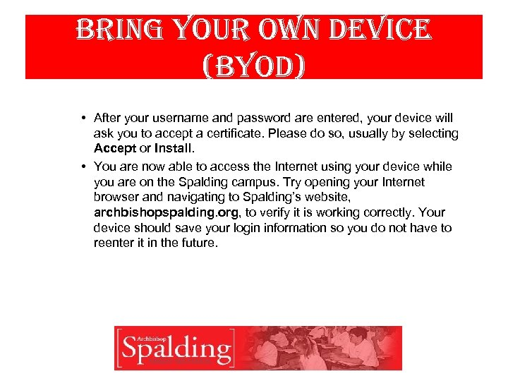 bring your own device (byod) • After your username and password are entered, your