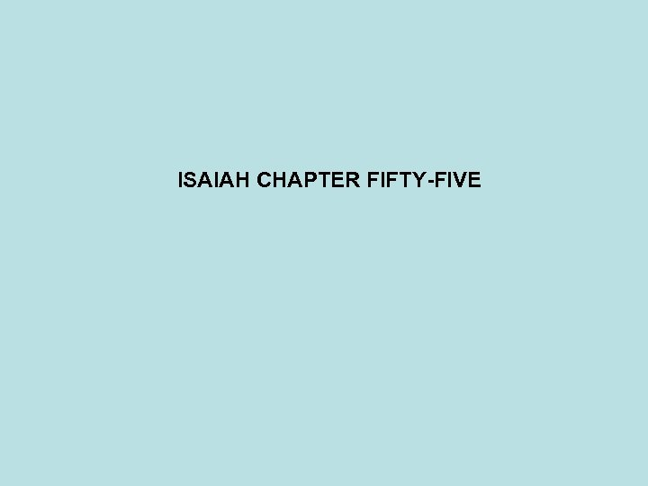 ISAIAH CHAPTER FIFTY-FIVE