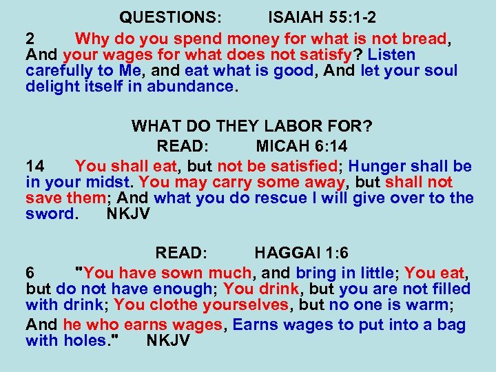 QUESTIONS: ISAIAH 55: 1 -2 2 Why do you spend money for what is