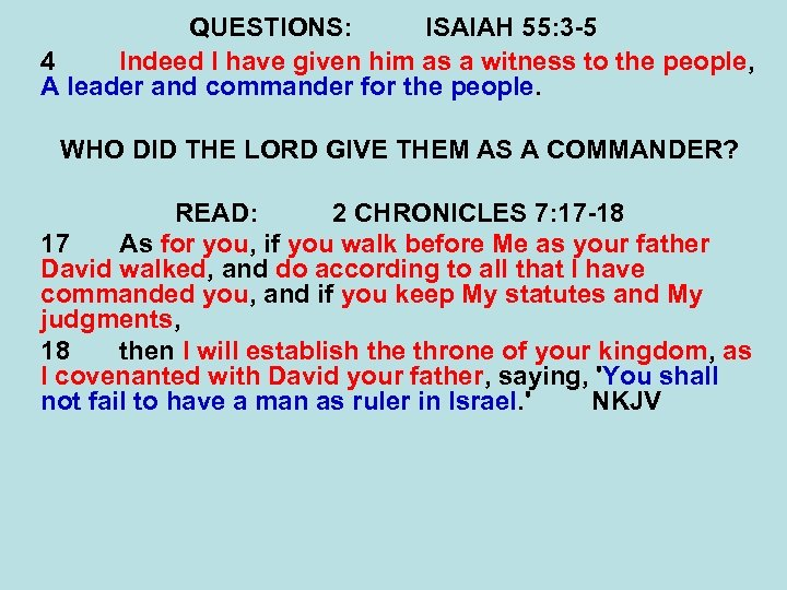 QUESTIONS: ISAIAH 55: 3 -5 4 Indeed I have given him as a witness