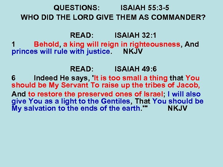 QUESTIONS: ISAIAH 55: 3 -5 WHO DID THE LORD GIVE THEM AS COMMANDER? READ: