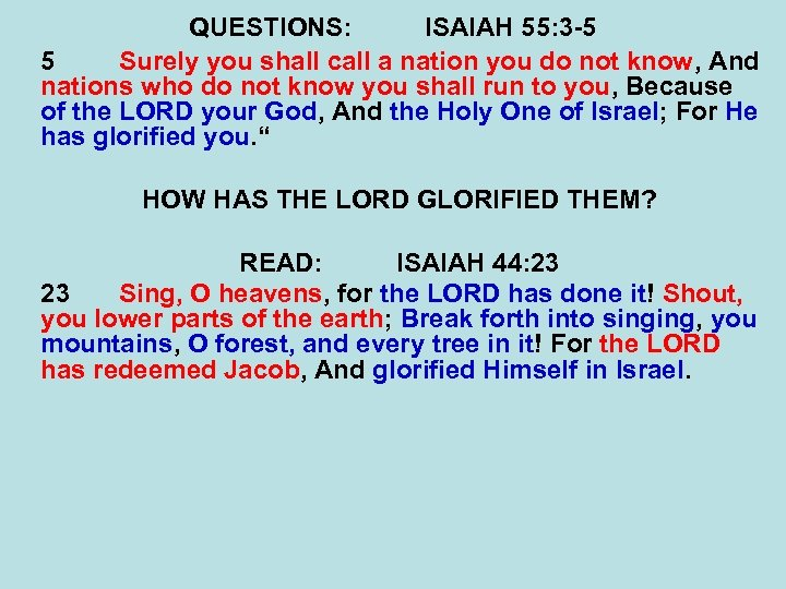 QUESTIONS: ISAIAH 55: 3 -5 5 Surely you shall call a nation you do