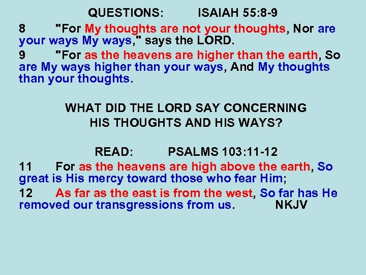 QUESTIONS: ISAIAH 55: 8 -9 8