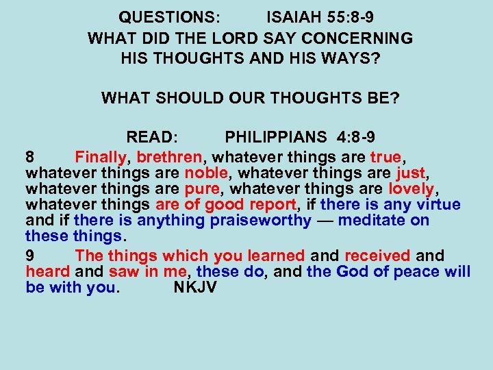 QUESTIONS: ISAIAH 55: 8 -9 WHAT DID THE LORD SAY CONCERNING HIS THOUGHTS AND