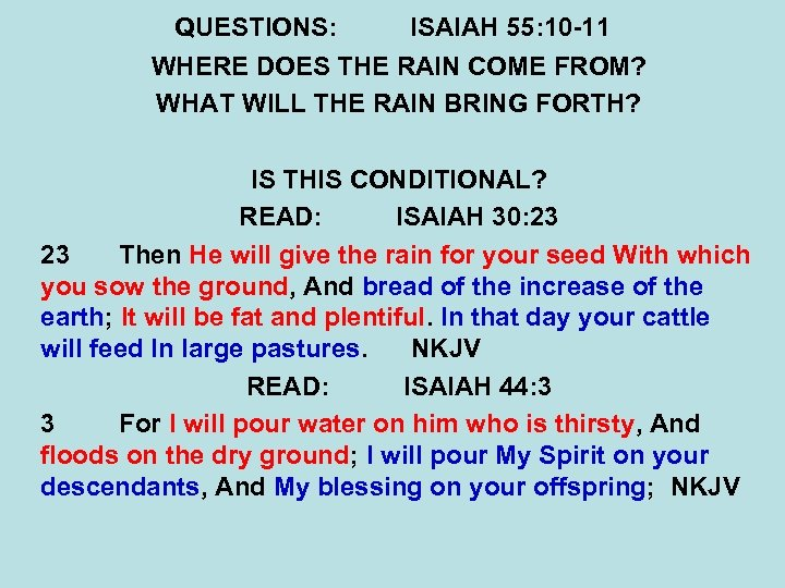 QUESTIONS: ISAIAH 55: 10 -11 WHERE DOES THE RAIN COME FROM? WHAT WILL THE