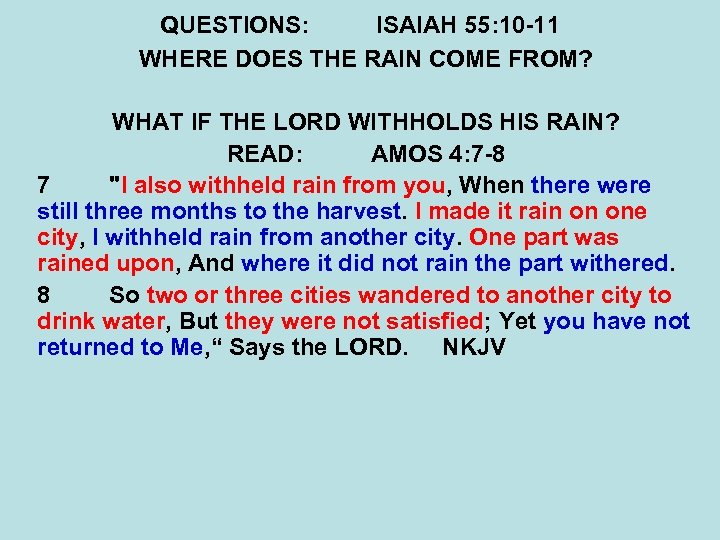 QUESTIONS: ISAIAH 55: 10 -11 WHERE DOES THE RAIN COME FROM? WHAT IF THE