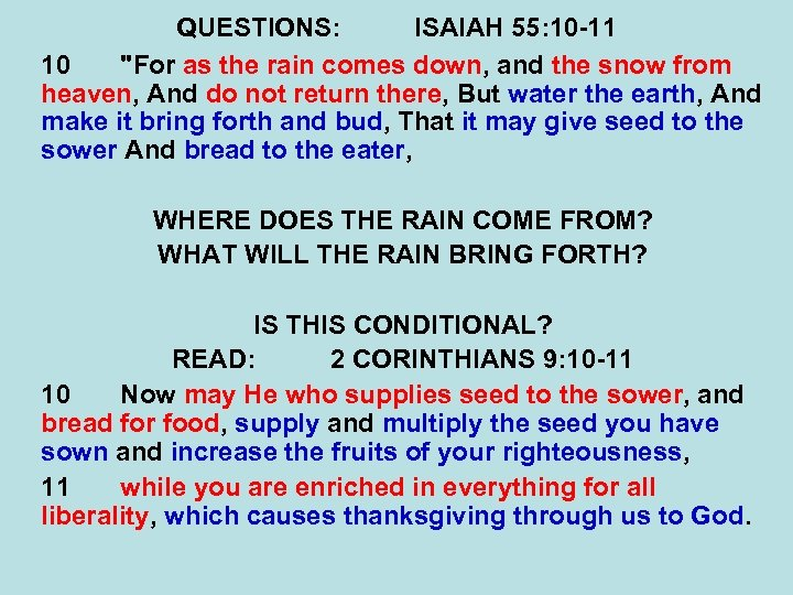 QUESTIONS: ISAIAH 55: 10 -11 10