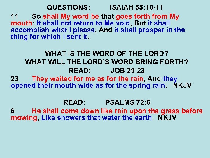 QUESTIONS: ISAIAH 55: 10 -11 11 So shall My word be that goes forth