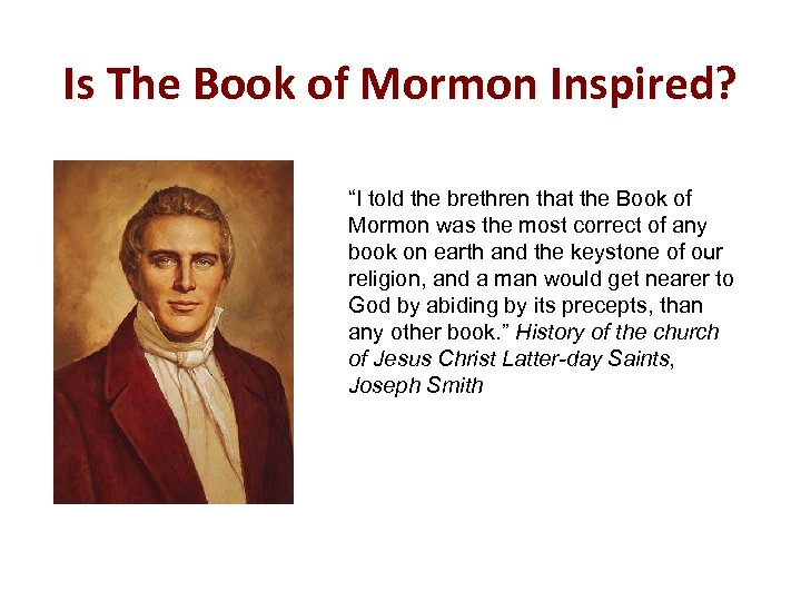 "Is The Book of Mormon Inspired? ""I told the brethren that the Book of"