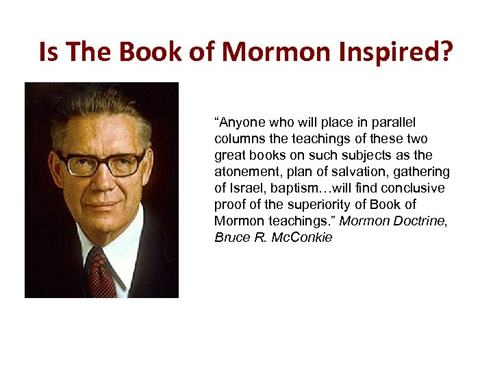 "Is The Book of Mormon Inspired? ""Anyone who will place in parallel columns the"