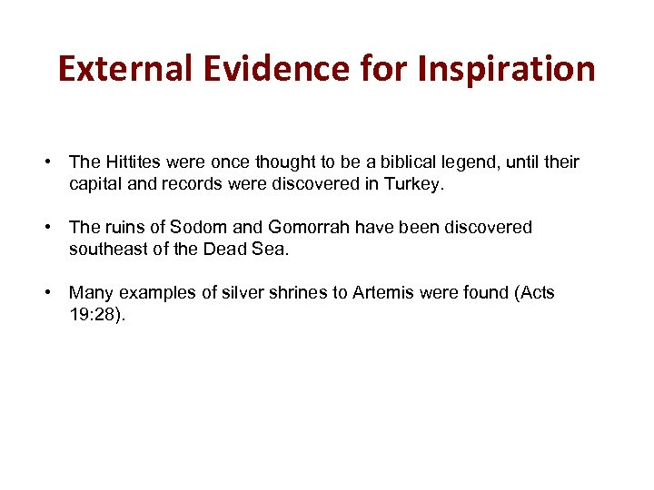 External Evidence for Inspiration • The Hittites were once thought to be a biblical