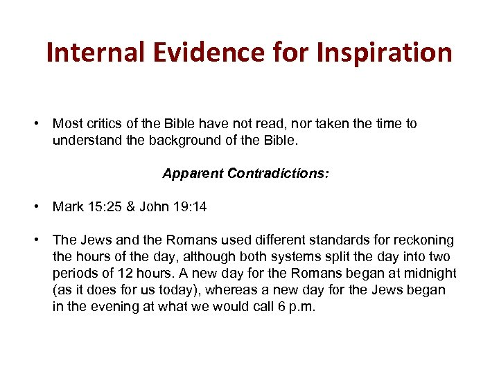 Internal Evidence for Inspiration • Most critics of the Bible have not read, nor