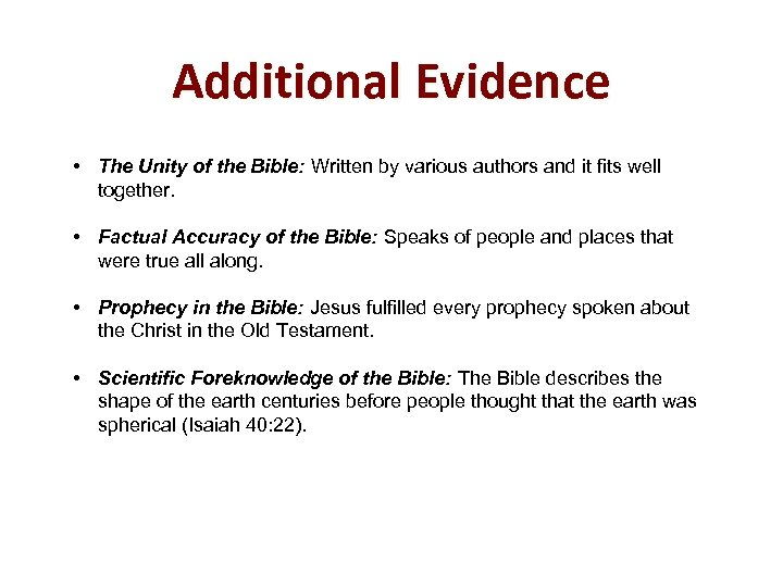 Additional Evidence • The Unity of the Bible: Written by various authors and it