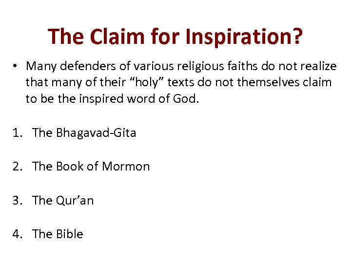 The Claim for Inspiration? • Many defenders of various religious faiths do not realize