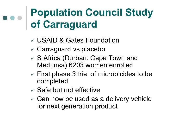 Population Council Study of Carraguard ü ü ü USAID & Gates Foundation Carraguard vs