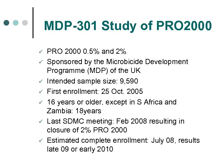 MDP-301 Study of PRO 2000 ü ü ü ü PRO 2000 0. 5% and