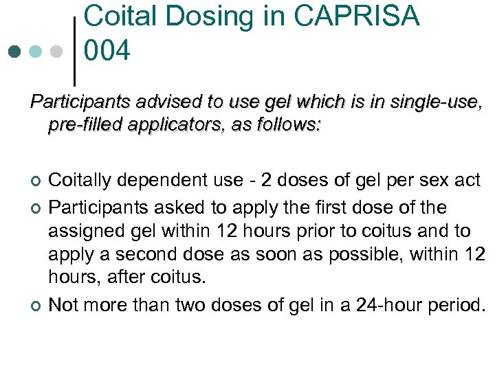 Coital Dosing in CAPRISA 004 Participants advised to use gel which is in single-use,