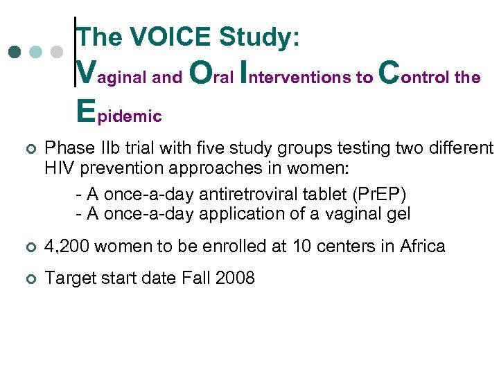 The VOICE Study: Vaginal and Oral Interventions to Control the Epidemic ¢ Phase IIb