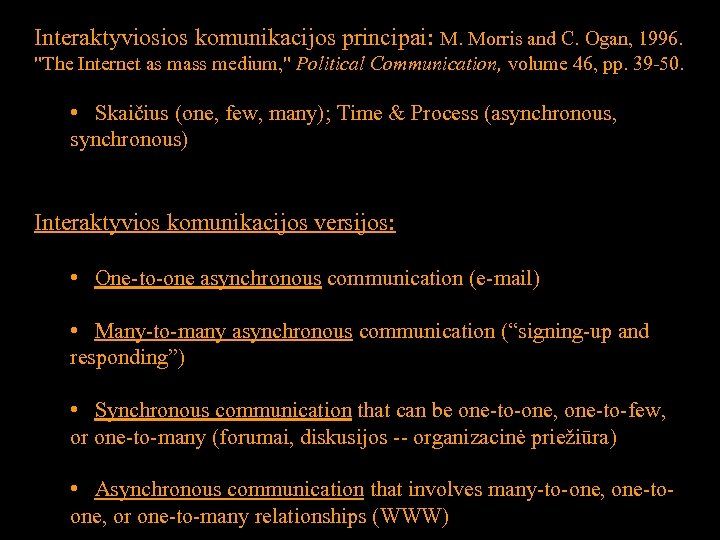 Interaktyviosios komunikacijos principai: M. Morris and C. Ogan, 1996.