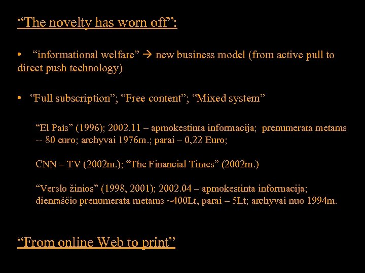 """""""The novelty has worn off"""": • """"informational welfare"""" new business model (from active pull"""