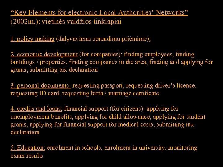 """""""Key Elements for electronic Local Authorities' Networks"""" (2002 m. ): vietinės valdžios tinklapiai 1."""