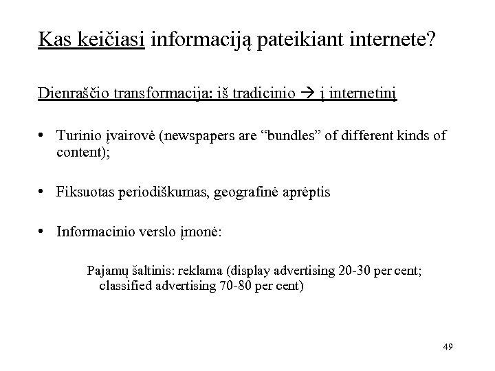 Kas keičiasi informaciją pateikiant internete? Dienraščio transformacija: iš tradicinio į internetinį • Turinio įvairovė