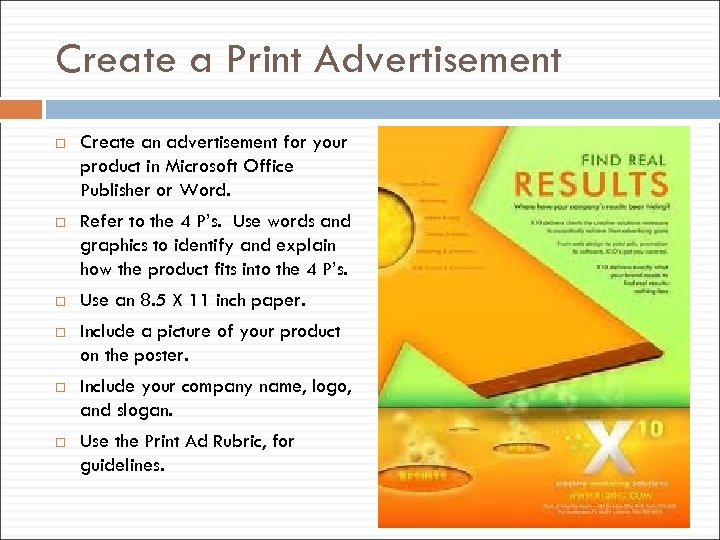 Create a Print Advertisement Create an advertisement for your product in Microsoft Office Publisher