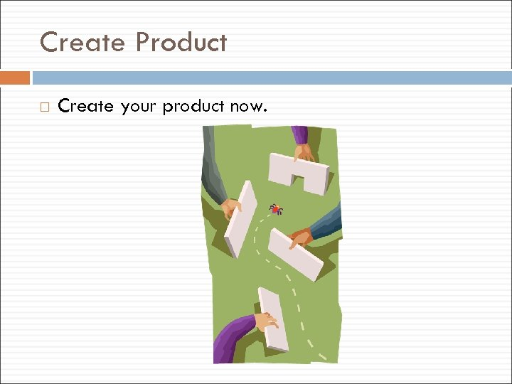Create Product Create your product now.