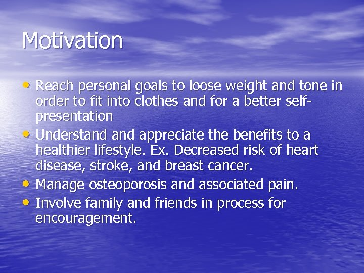 Motivation • Reach personal goals to loose weight and tone in • • •