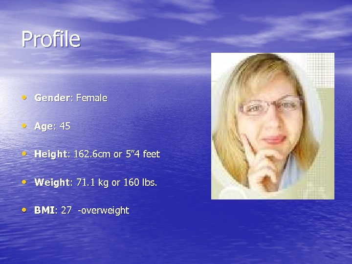 """Profile • Gender: Female • Age: 45 • Height: 162. 6 cm or 5"""""""