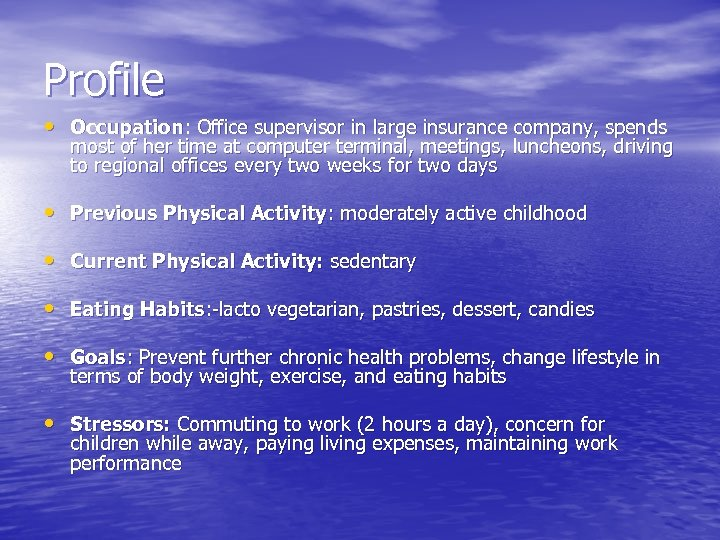 Profile • Occupation: Office supervisor in large insurance company, spends most of her time