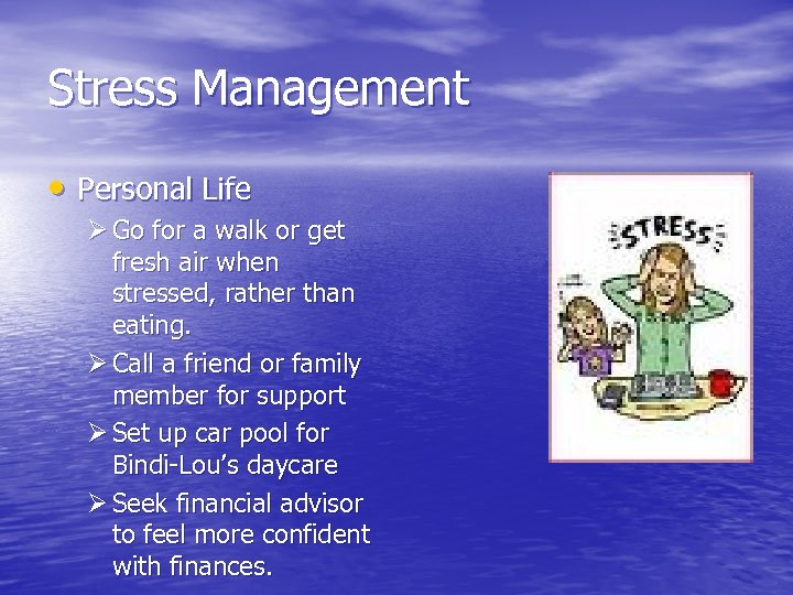 Stress Management • Personal Life Ø Go for a walk or get fresh air