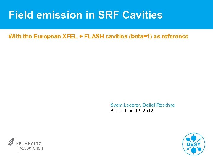 Field emission in SRF Cavities With the European XFEL + FLASH cavities (beta=1) as