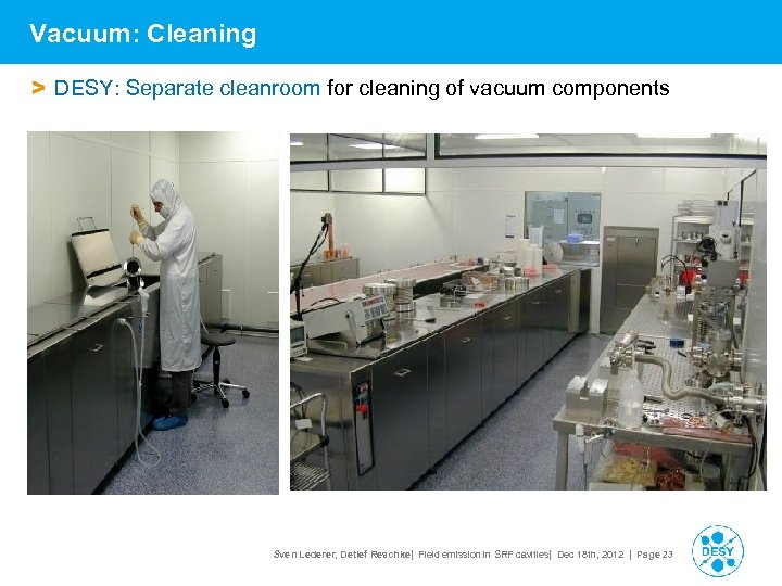 Vacuum: Cleaning > DESY: Separate cleanroom for cleaning of vacuum components Sven Lederer, Detlef