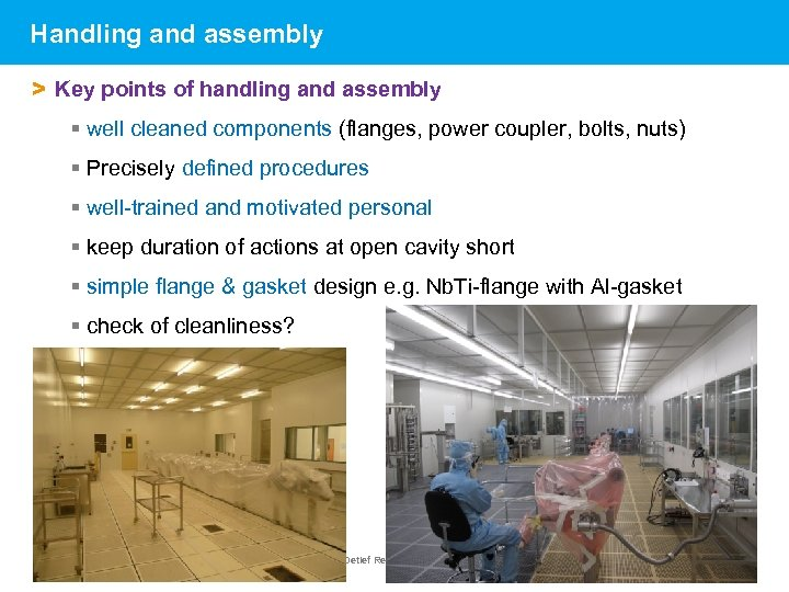 Handling and assembly > Key points of handling and assembly § well cleaned components