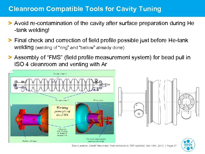 Cleanroom Compatible Tools for Cavity Tuning > Avoid re-contamination of the cavity after surface