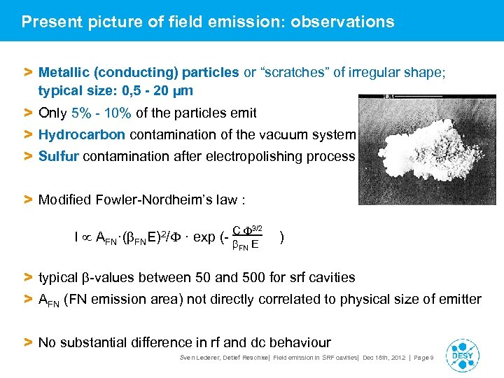 "Present picture of field emission: observations > Metallic (conducting) particles or ""scratches"" of irregular"