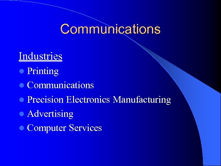 Communications Industries l Printing l Communications l Precision Electronics Manufacturing l Advertising l Computer