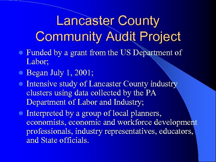 Lancaster County Community Audit Project Funded by a grant from the US Department of