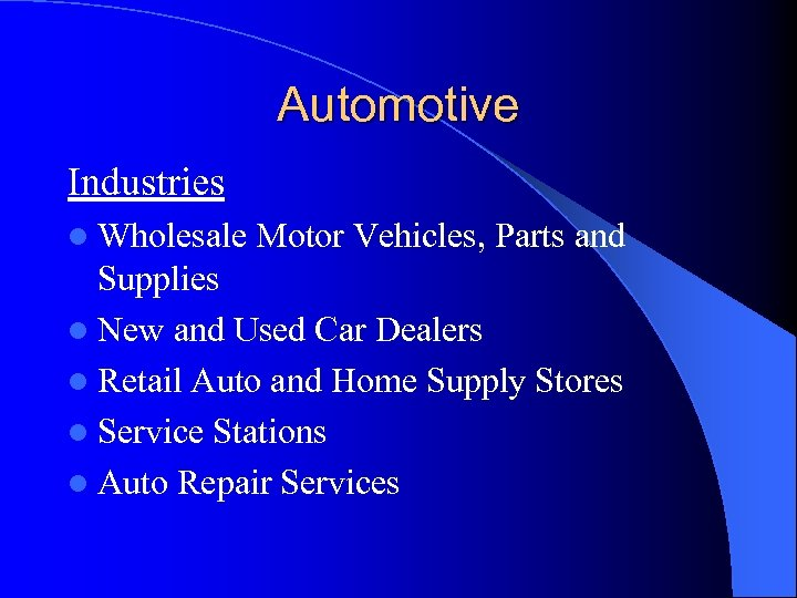 Automotive Industries l Wholesale Motor Vehicles, Parts and Supplies l New and Used Car